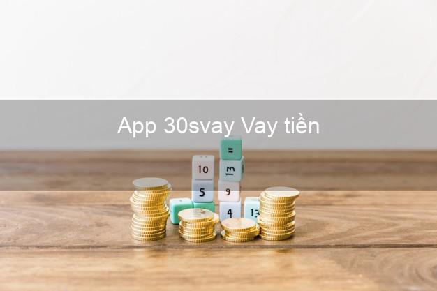 App 30svay Vay tiền