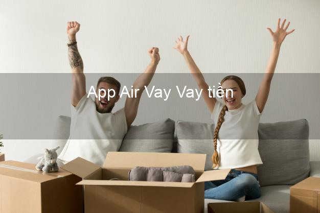 App Air Vay Vay tiền