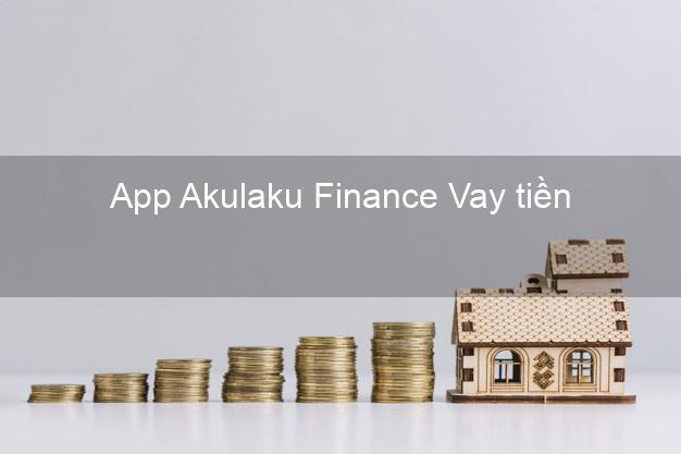 App Akulaku Finance Vay tiền