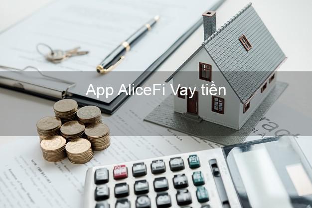 App AliceFi Vay tiền