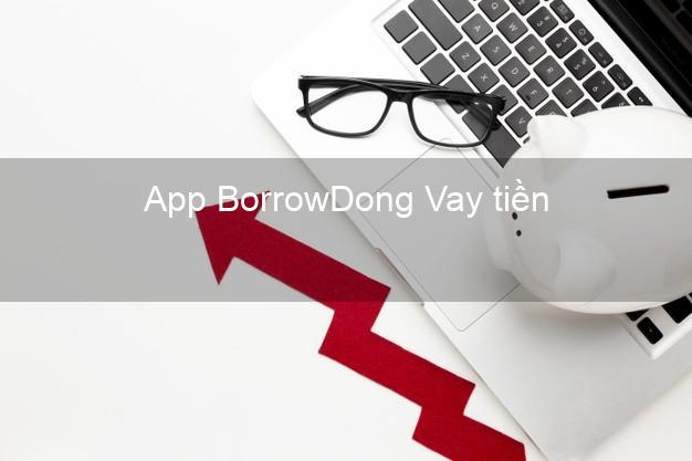 App BorrowDong Vay tiền