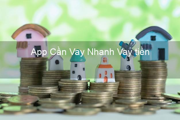 App Cần Vay Nhanh Vay tiền