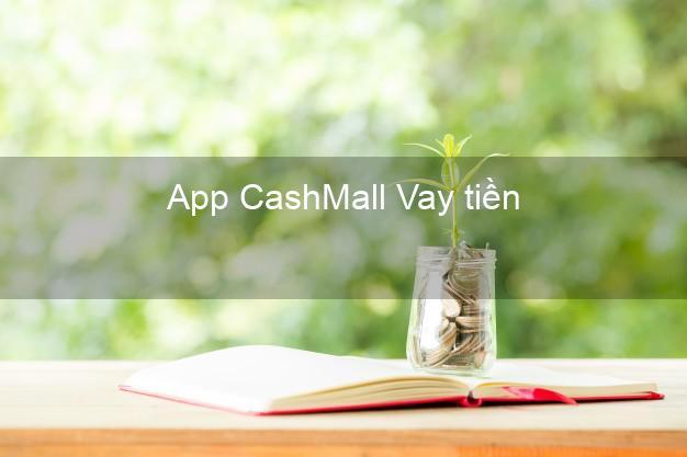 App CashMall Vay tiền