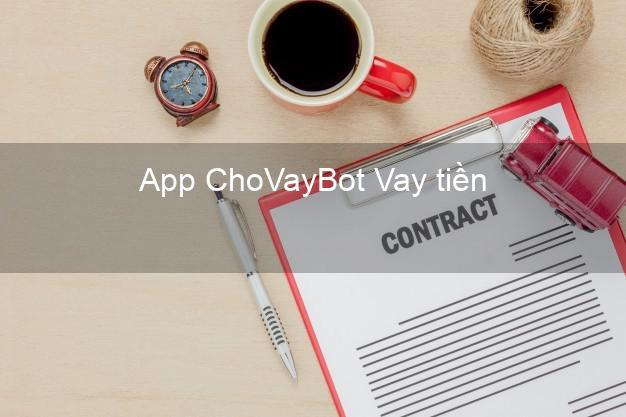App ChoVayBot Vay tiền