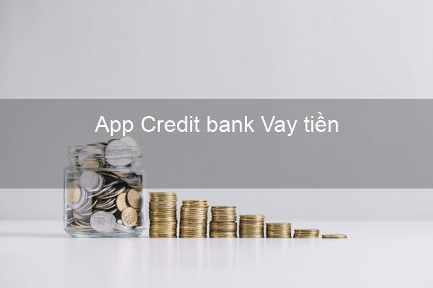 App Credit bank Vay tiền