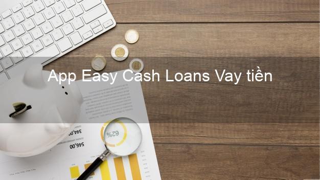 App Easy Cash Loans Vay tiền
