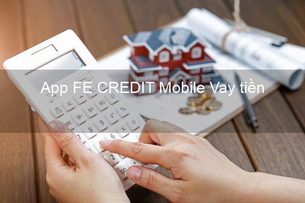 App FE CREDIT Mobile Vay tiền