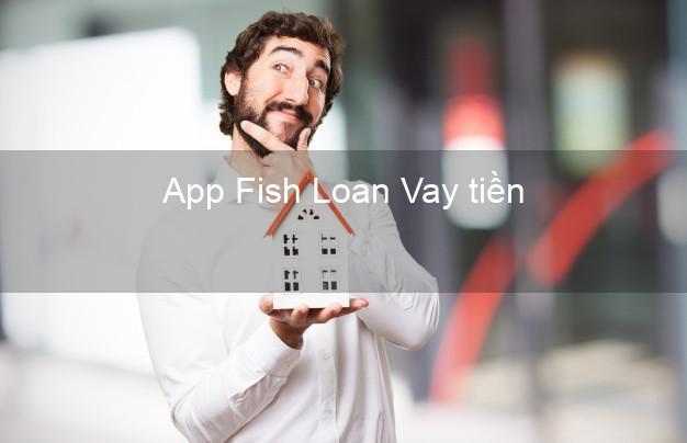 App Fish Loan Vay tiền
