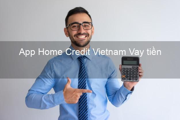 App Home Credit Vietnam Vay tiền