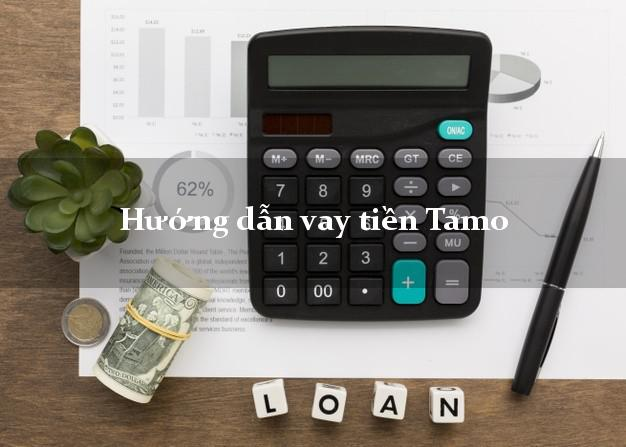 Hướng dẫn vay tiền Tamo