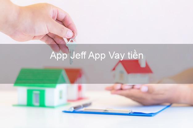 App Jeff App Vay tiền