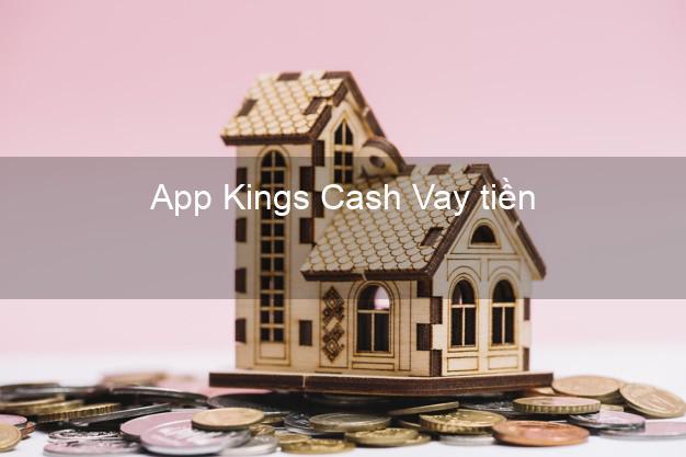 App Kings Cash Vay tiền