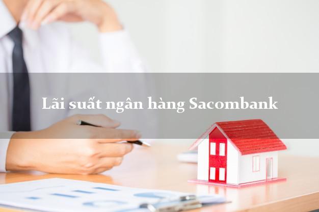 Lãi suất ngân hàng Sacombank