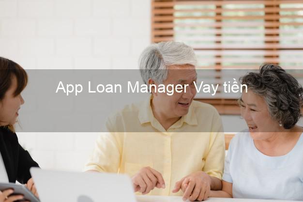 App Loan Manager Vay tiền