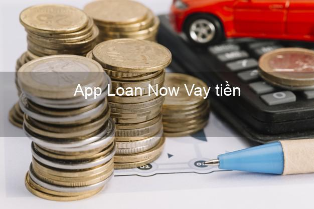 App Loan Now Vay tiền
