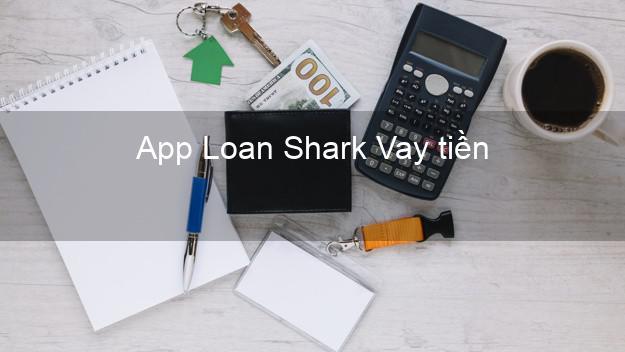 App Loan Shark Vay tiền