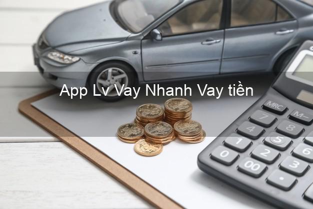 App Lv Vay Nhanh Vay tiền