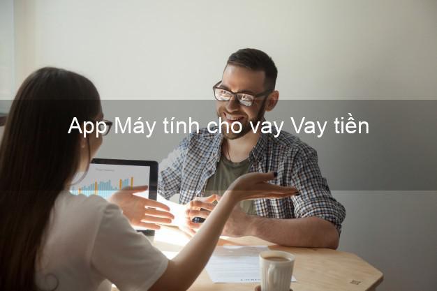 App Máy tính cho vay Vay tiền