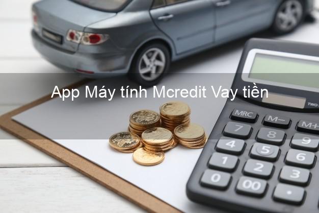 App Máy tính Mcredit Vay tiền