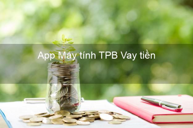 App Máy tính TPB Vay tiền