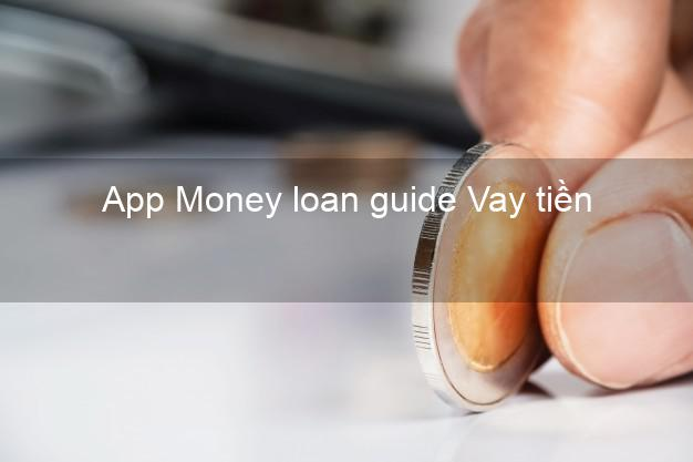 App Money loan guide Vay tiền
