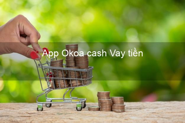 App Okoa cash Vay tiền
