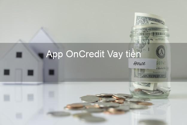 App OnCredit Vay tiền