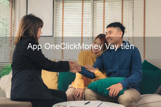 App OneClickMoney Vay tiền