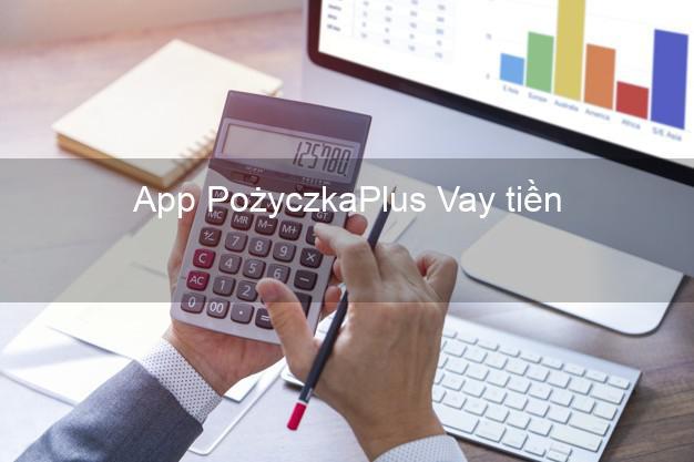 App PożyczkaPlus Vay tiền