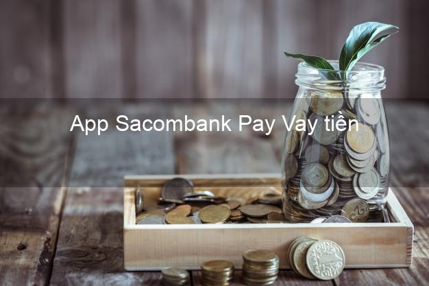 App Sacombank Pay Vay tiền
