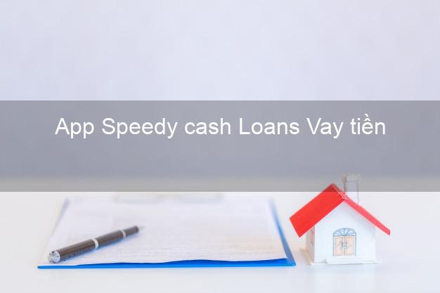 App Speedy cash Loans Vay tiền