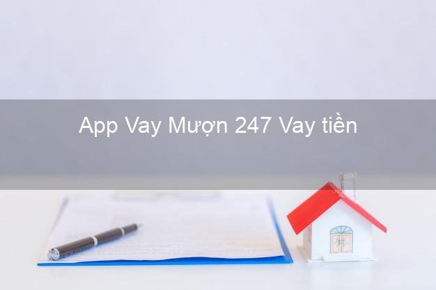 App Vay Mượn 247 Vay tiền