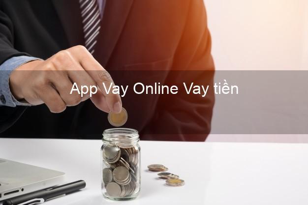 App Vay Online Vay tiền