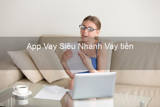 App Vay Siêu Nhanh Vay tiền