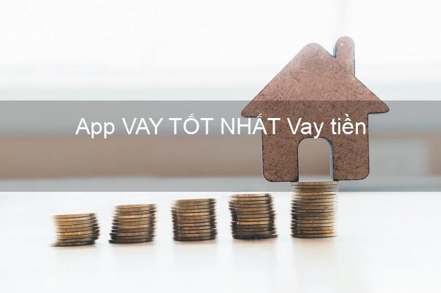 App VAY TỐT NHẤT Vay tiền