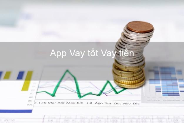App Vay tốt Vay tiền