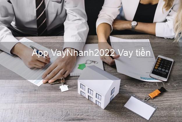 App VayNhanh2022 Vay tiền