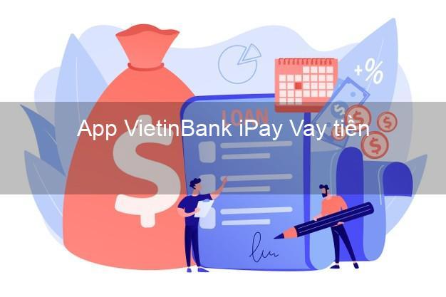 App VietinBank iPay Vay tiền
