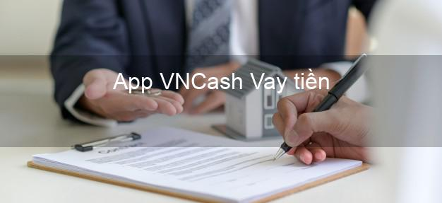 App VNCash Vay tiền