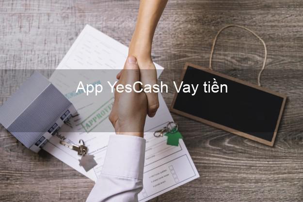 App YesCash Vay tiền
