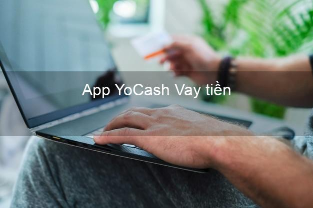 App YoCash Vay tiền