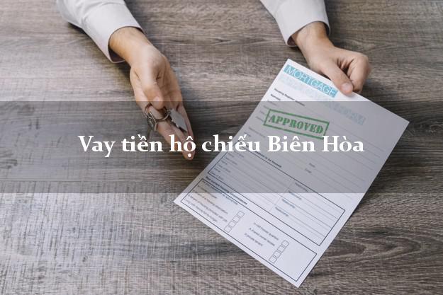 Vay tiền hộ chiếu Biên Hòa Đồng Nai
