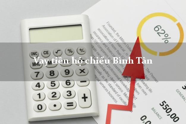 Vay tiền hộ chiếu Bình Tân Vĩnh Long