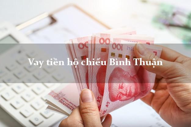 Vay tiền hộ chiếu Bình Thuận