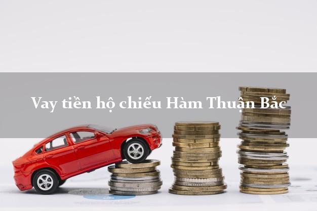 Vay tiền hộ chiếu Hàm Thuận Bắc Bình Thuận