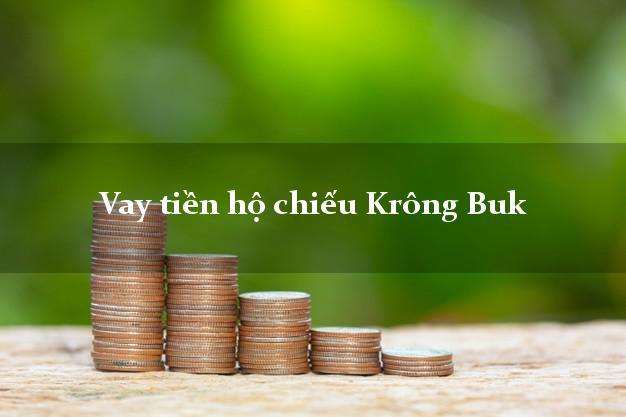 Vay tiền hộ chiếu Krông Buk Đắk Lắk