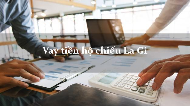 Vay tiền hộ chiếu La Gi Bình Thuận