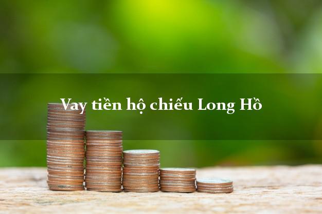 Vay tiền hộ chiếu Long Hồ Vĩnh Long