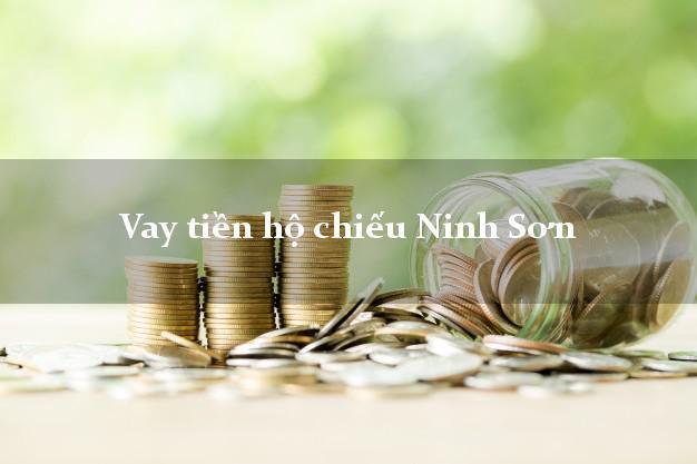 Vay tiền hộ chiếu Ninh Sơn Ninh Thuận