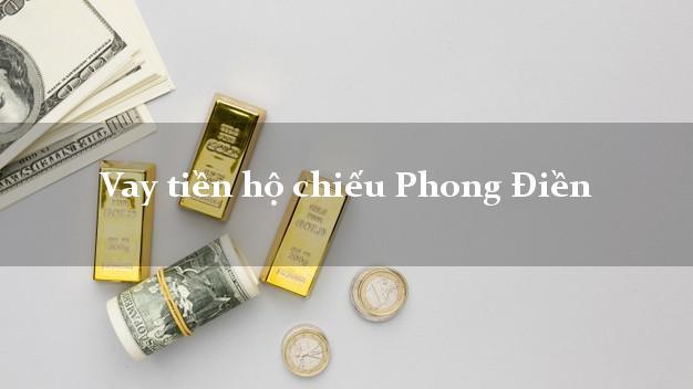 Vay tiền hộ chiếu Phong Điền Thừa Thiên Huế